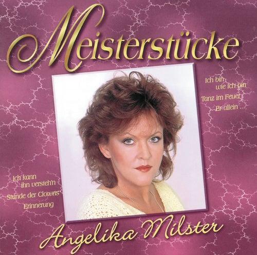 Meisterstücke von Angelika Milster