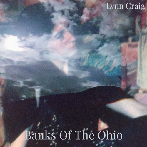 Banks of the Ohio by Lynn Craig