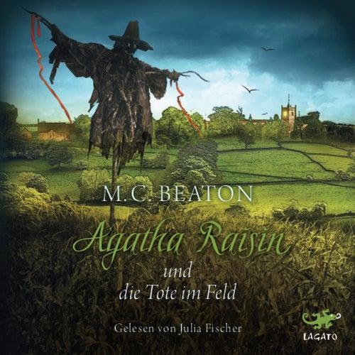 Agatha Raisin und die Tote im Feld by M. C. Beaton