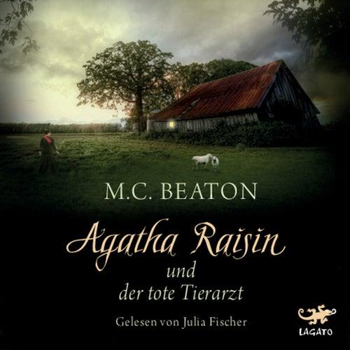 Agatha Raisin und der tote Tierarzt by M. C. Beaton
