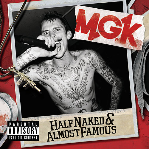 Half Naked & Almost Famous - EP by MGK (Machine Gun Kelly)