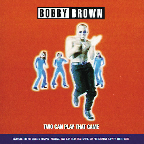 Two Can Play That Game by Bobby Brown
