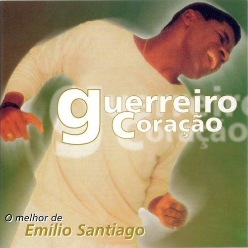 Guerreiro Coração - O Melhor De Emílio Santiago de Emílio Santiago