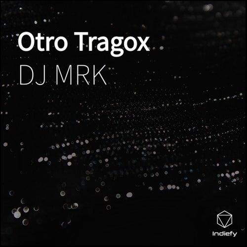 Otro Tragox de DJ Mrk