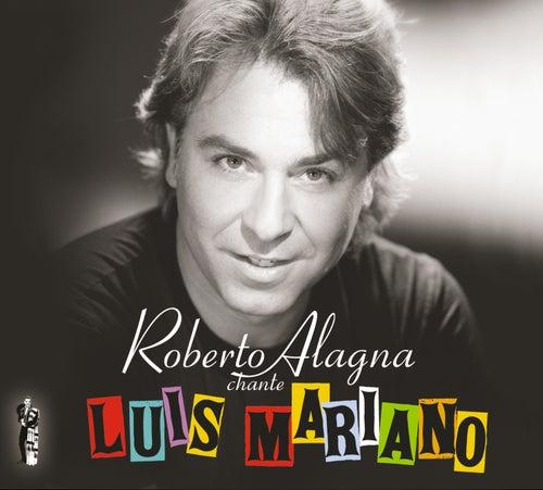 Roberto Alagna chante Luis Mariano - Edition spéciale by Roberto Alagna