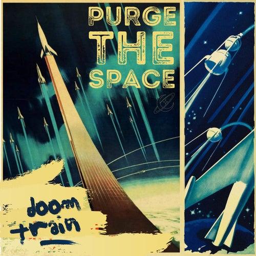 Purge The Space de Doomtrain