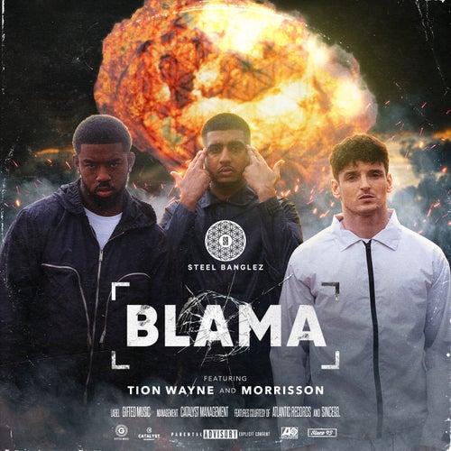 Blama (feat. Tion Wayne & Morrisson) de Steel Banglez