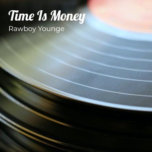 Time Is Money de Rawboy young e