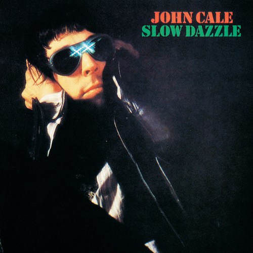 Slow Dazzle by John Cale
