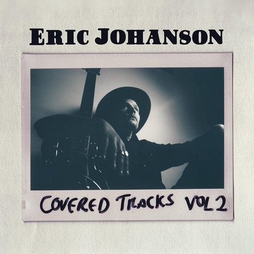 Covered Tracks: Vol. 2 de Eric Johanson