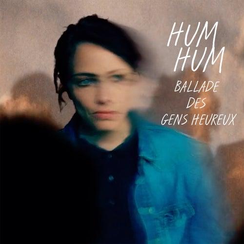 Ballade des Gens Heureux by Hum Hum