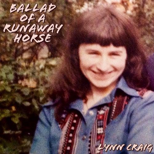 Ballad of a Runaway Horse by Lynn Craig
