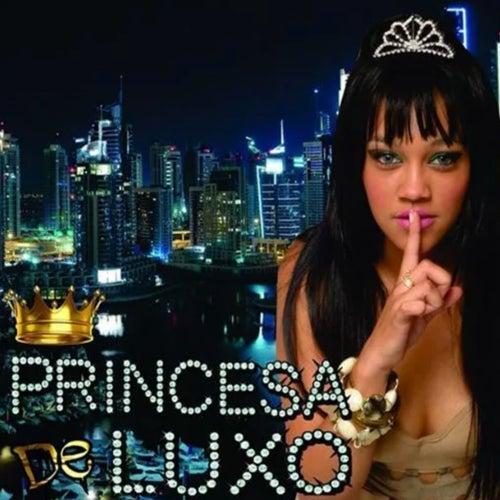 Chama Que Ela Vem de Princesa de Luxo