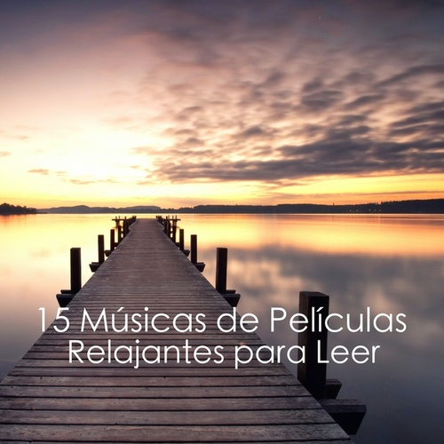 15 Músicas de Películas Relajantes para Leer de Música Relajante Para Leer