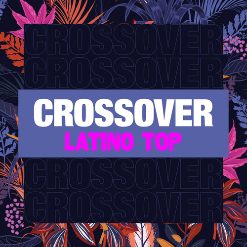 Crossover Latino Top by Various Artists
