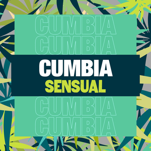 Cumbia Sensual by Various Artists