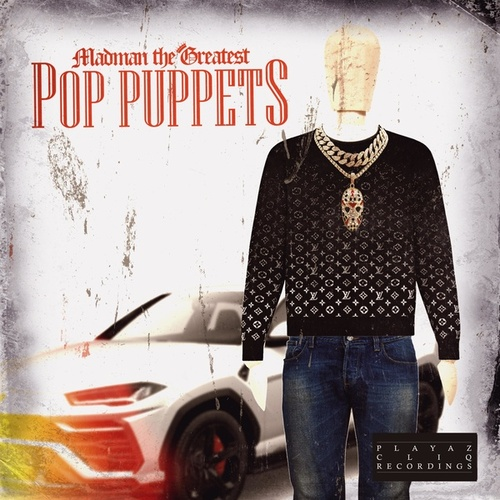 Pop Puppets by Madman the Greatest