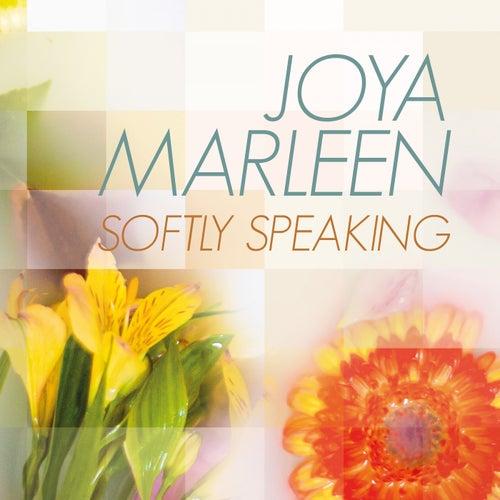 Softly Speaking by Joya Marleen