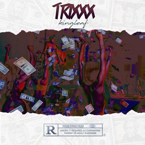 Trixxx by King Leaf
