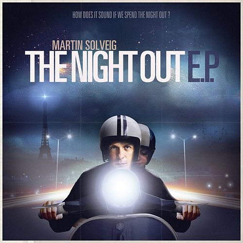 The Night Out E.P. von Martin Solveig