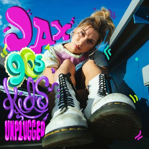 90s Kids (Unplugged) by Jax