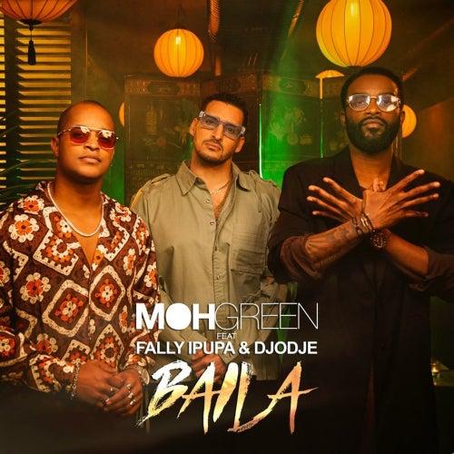 Baila (feat. Fally Ipupa, Djodje) de DJ Moh Green