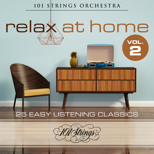 Relax at Home: 25 Easy Listening Classics, Vol. 2 de 101 Strings Orchestra