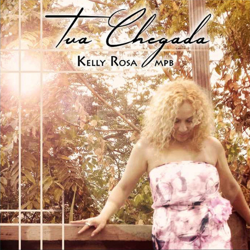 Tua Chegada de Kelly Rosa