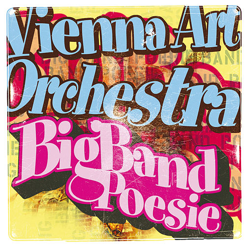 Big Band Poesie de Vienna Art Orchestra
