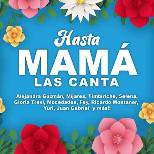 Hasta Mamá Las Canta de Various Artists