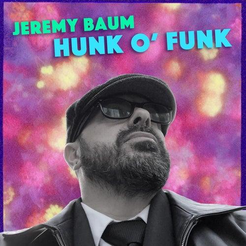 Hunk O' Funk de Jeremy Baum
