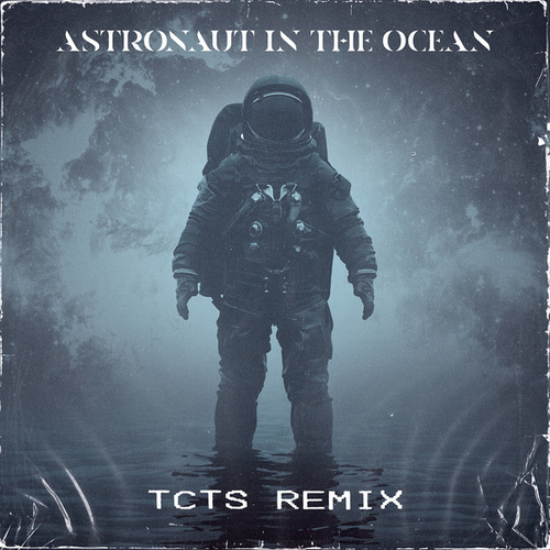 Astronaut In The Ocean (TCTS Remix) by Masked Wolf