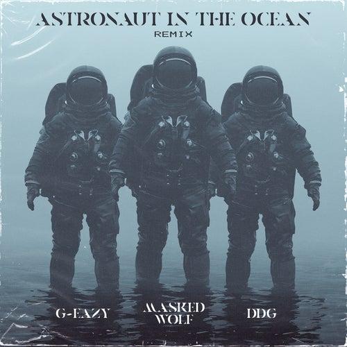 Astronaut In The Ocean (Remix) (feat. G-Eazy & DDG) von Masked Wolf