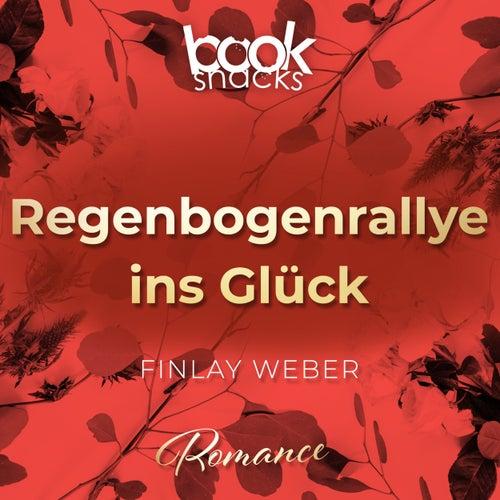Regenbogenrallye ins Glück - Booksnacks Short Stories, Folge 13 (Ungekürzt) von Finlay Weber