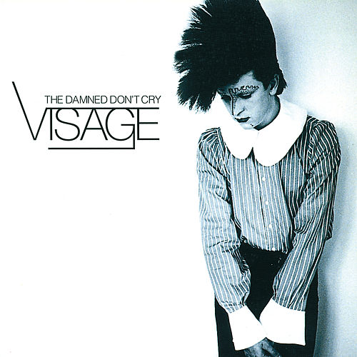 The Damned Don't Cry von Visage