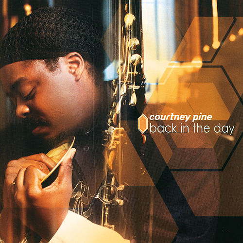 Back In The Day van Courtney Pine