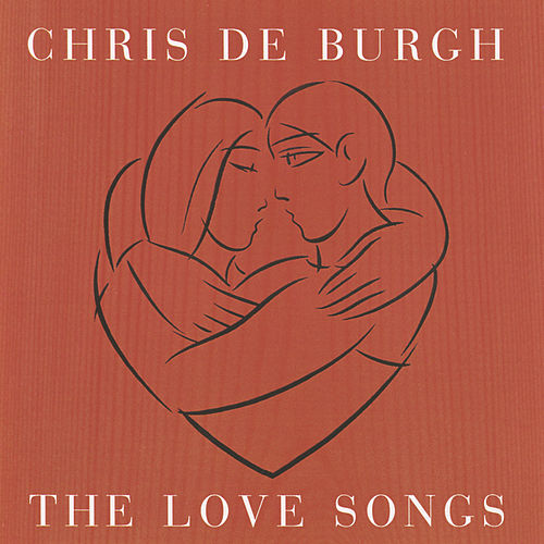 The Love Songs de Chris De Burgh