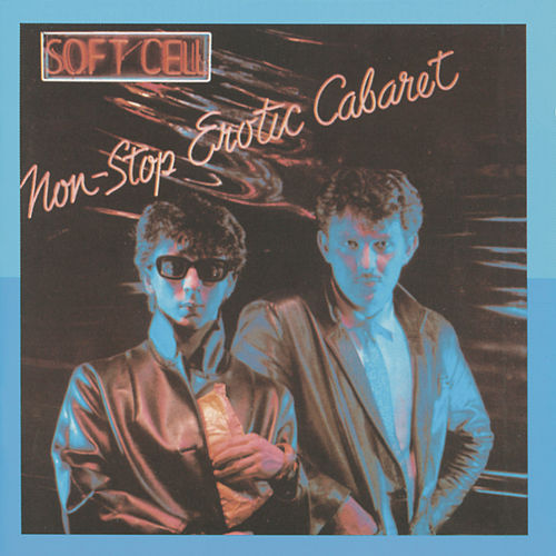 Non-Stop Erotic Cabaret von Soft Cell