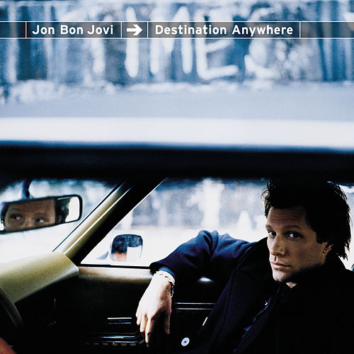 Destination Anywhere by Jon Bon Jovi