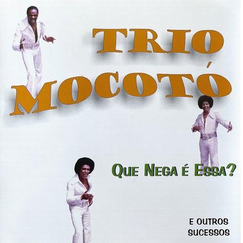 Que Nega É Essa? de Trio Mocoto