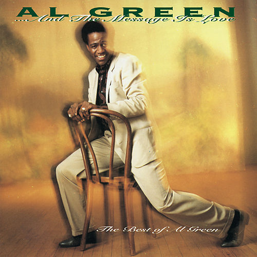 ... And The Message Is Love - The Best Of Al Green by Al Green
