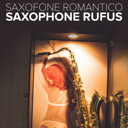 Saxofone Romantico by Saxophone Rufus