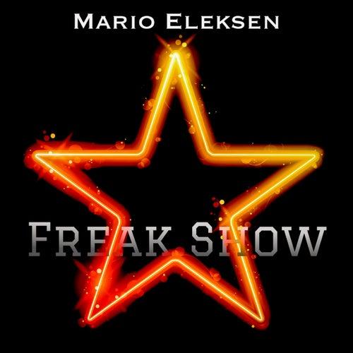 Freak Show by Mario Eleksen