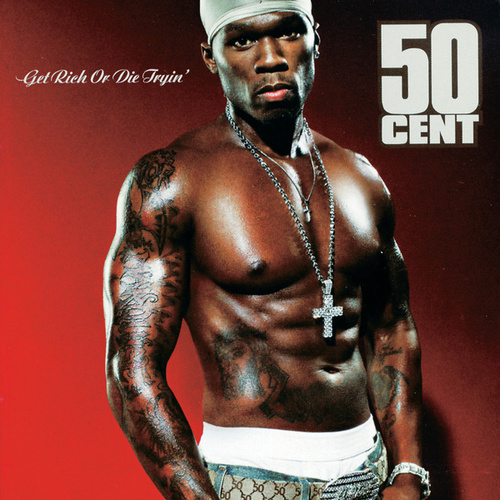 Get Rich Or Die Tryin' by 50 Cent