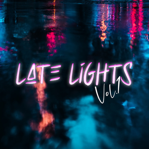 Late Lights Vol. 1 by Various Artists