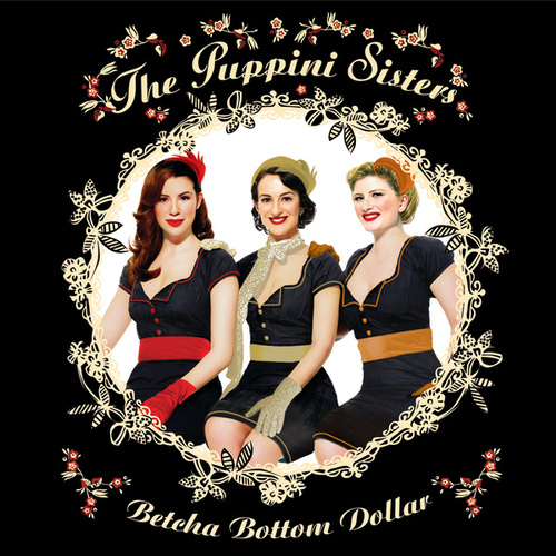 Betcha Bottom Dollar (eDeluxe Version) von The Puppini Sisters