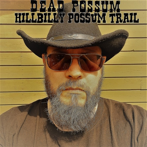 Hillbilly Possum Trail by Dead possum