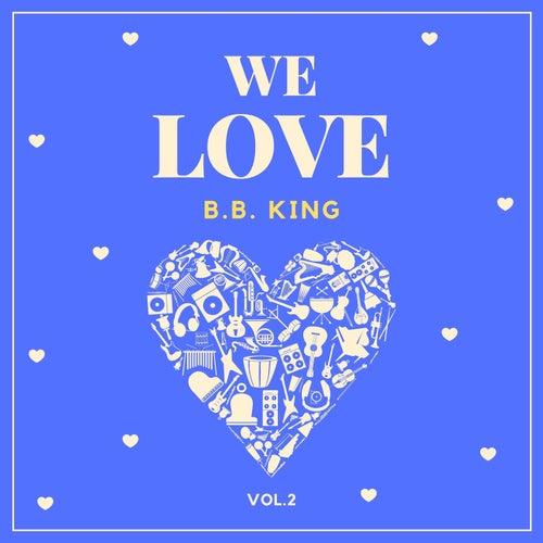 We Love B.b. King, Vol. 2 von B.B. King