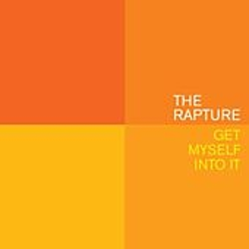 Get Myself Into It by The Rapture