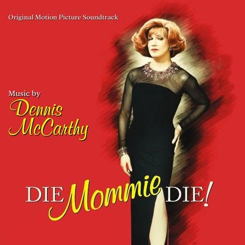Die Mommie Die (Original Motion Picture Soundtrack) von Dennis McCarthy